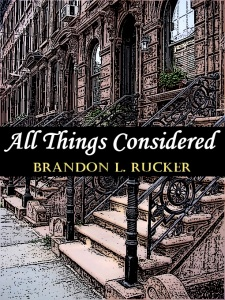 "A makeshift cover I made for the digital edition of my short story ""All Things Considered"""