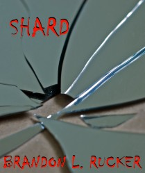 "A little makeshift cover I cooked up in Photoshop for the digital edition of my microfiction ""Shard"""